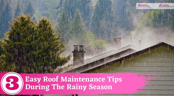 3 Easy Roof Maintenance Tips During The Rainy Season
